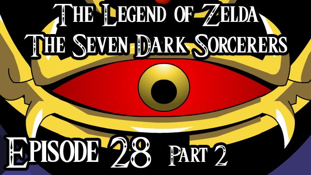 Zelda Seven Dark Sorcerers Episode 28